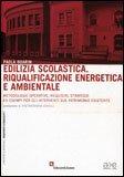 Edilizia Scolastica. Riqualificazione Energetica e Ambientale — Libro