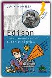 Edison - Come Inventare di Tutto e di Più...