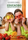 Educacibo - Impariamo a Gustare il Cibo Sano  - Libro