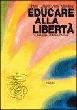 EDUCARE ALLA LIBERTà La pedagogia di Rudolf Steiner di Frans Carlgren, Arne Klingborg