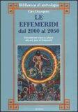 Le Effemeridi dal 2000 al 2050 — Manuali per la divinazione