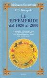 Le Effemeridi dal 1920 al 2000 — Manuali per la divinazione