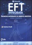 EFT INTEGRATA - CORSO COMPLETO Tecniche integrate di libertà emotiva - Corso completo di 6 ore con 4 DVD, 1 manuale da 60 pagine, 1 CD MP3, certificato e card di Andrea Fredi