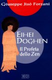 Eihei Doghen  - Il Profeta dello Zen - Libro