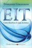 EIT - Come dissolvere il Corpo di Dolore — Libro