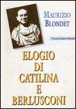 Elogio di Catilina e Berlusconi — Libro