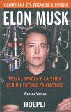 Elon Musk: Tesla, Spacex e la Sfida per un Futuro Fantastico - Libro