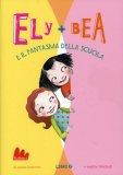 Ely + Bea e il Fantasma della Scuola  — Libro