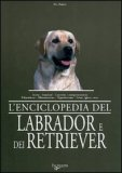 L'Enciclopedie del Labrador e dei Retriever