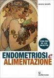 Endometriosi e Alimentazione  - Libro