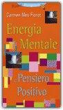 Energia Mentale e Pensiero Positivo