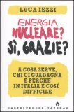 Energia Nucleare? Si, Grazie?