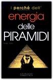 I Perchè dell'Energia delle Piramidi