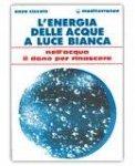 L'Energia delle Acque a Luce Bianca