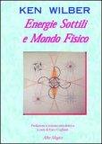 Energie Sottili e Mondo Fisico