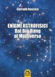 EBOOK - ENIGMI ASTROFISICI Versione Ebook - PDF di Corrado Ruscica