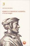 Enrico Cornelio Agrippa e la sua Magia - Libro