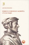 Enrico Cornelio Agrippa e la sua Magia