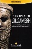 L'EPOPEA DI GILGAMESH Le gesta del leggendario eroe alla ricerca dell'immortalità di Mario Pincherle