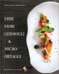 Erbe Fiori Germogli & Micro-Ortaggi - Libro