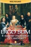 Ergo Sum - Il Sapere Esoterico di Cartesio - Libro