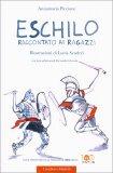 Eschilo Raccontato ai Ragazzi - Libro