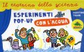 Esperimenti Pop-up con l'Acqua - Libro Pop-up