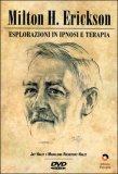 ESPLORAZIONI IN IPNOSI E TERAPIA  — di Milton H. Erickson