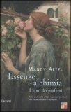 Essenze e Alchimia. Il Libro dei Profumi  — Libro