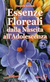 Essenze Floreali dalla Nascita all'Adolescenza  - Libro