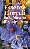 Essenze Floreali dalla Nascita all'Adolescenza  - Libro