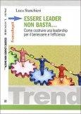 Essere Leader non Basta — Libro