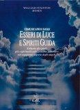 Esseri di Luce e Spiriti Guida - Libro