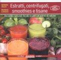 Estratti, Centrifugati, smoothies e tisane - 100% Vegan - Libro