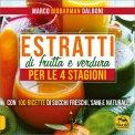 Estratti di Frutta e Verdura per le 4 Stagioni — Libro
