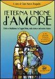 L'Eterna Unione d'Amore + DVD