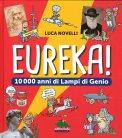 Eureka! - 10000 Anni di Lampi di Genio - Libro