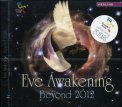 Eve Awakening - Beyond 2012  - CD