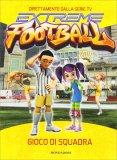Extreme Football - Gioco di Squadra - Libro