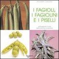 I Fagioli, i Fagiolini, e i Piselli
