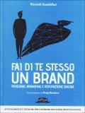 Fai di Te Stesso un Brand  - Libro
