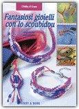 Fantasiosi Gioielli con lo Scoubidou  - Libro