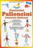 Fantastici Palloncini  - Libro