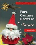 Fare Cantare Recitare a Natale + CD
