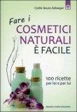 Fare i Cosmetici Naturali è Facile