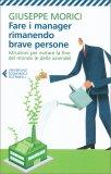 Fare i Manager Rimanendo Brave Persone - Libro