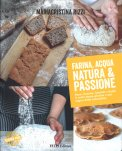 Farina, Acqua, Natura & Passione - Libro
