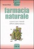 FARMACIA NATURALE Curarsi con i rimedi offerti dalla natura di Marcela Ullman