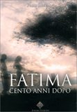 Fatima, Cento Anni Dopo - Libro