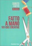 Fatto a Mano - 101 idee Creative - Libro